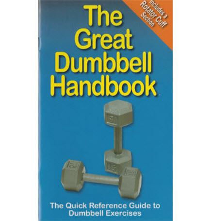 GREAT DUMBBELL HANDBOOK...Heaps of exercises..